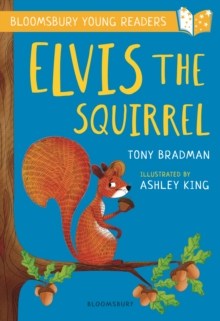 Elvis the Squirrel: A Bloomsbury Young Reader, Paperback / softback Book