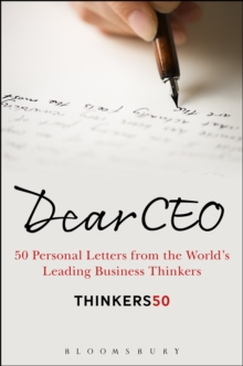 Dear CEO : 50 Personal Letters from the World's Leading Business Thinkers, Hardback Book
