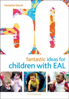 50 Fantastic Ideas for Children with EAL, Paperback / softback Book