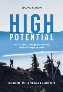 High Potential : How to Spot, Manage and Develop Talented People at Work, Hardback Book