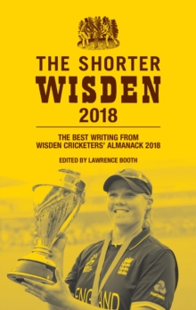 The Shorter Wisden 2018 : The Best Writing from Wisden Cricketers' Almanack 2018, EPUB eBook