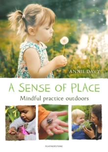 A Sense of Place : Mindful practice outdoors, Paperback / softback Book