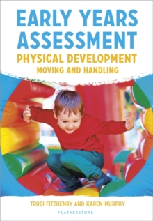 Early Years Assessment: Physical Development : Moving and Handling, Paperback Book