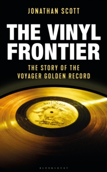 The Vinyl Frontier : The Story of the Voyager Golden Record, Hardback Book