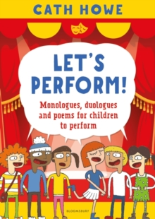 Let's Perform! : Monologues, duologues and poems for children to perform, Paperback / softback Book