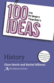 100 Ideas for Primary Teachers: History, Paperback / softback Book