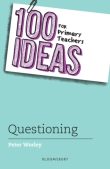 100 Ideas for Primary Teachers: Questioning, Paperback / softback Book