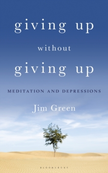 Giving Up Without Giving Up : Meditation and Depressions, Paperback / softback Book