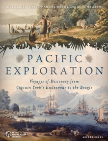 Pacific Exploration : Voyages of Discovery from Captain Cook's Endeavour to the Beagle, Paperback / softback Book