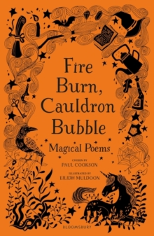 Fire Burn, Cauldron Bubble: Magical Poems Chosen by Paul Cookson, Hardback Book