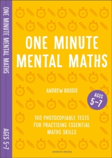 One Minute Mental Maths for Ages 5-7 : 160 photocopiable tests for practising essential maths skills, Paperback / softback Book