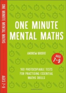One Minute Mental Maths for Ages 7-9 : 160 photocopiable tests for practising essential maths skills, Paperback / softback Book