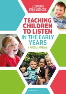 Teaching Children to Listen in the Early Years : A practical approach, Paperback / softback Book