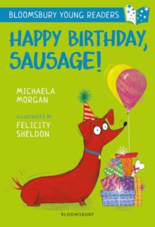 Happy Birthday, Sausage! A Bloomsbury Young Reader, Paperback / softback Book