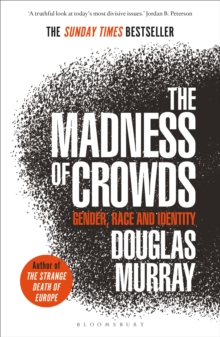 The Madness of Crowds : Gender, Race and Identity; THE SUNDAY TIMES BESTSELLER, PDF eBook