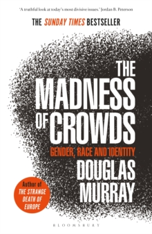 The Madness of Crowds : Gender, Race and Identity; THE SUNDAY TIMES BESTSELLER, EPUB eBook