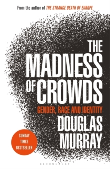 The Madness of Crowds : Gender, Race and Identity, Hardback Book