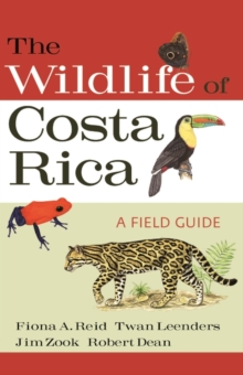 The Wildlife of Costa Rica : A Field Guide, Paperback / softback Book