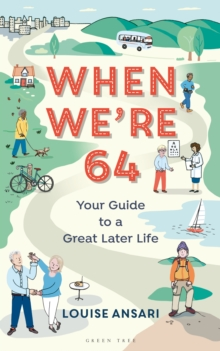When We're 64 : Your Guide to a Great Later Life, Paperback / softback Book