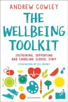 The Wellbeing Toolkit : Sustaining, supporting and enabling school staff, Paperback / softback Book