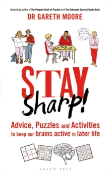 Stay Sharp! : Advice, Puzzles and Activities to Keep Our Brains Active in Later Life, Hardback Book