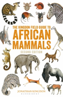 The Kingdon Field Guide to African Mammals : Second Edition, Paperback / softback Book