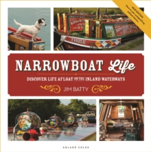 Narrowboat Life : Discover Life Afloat on the Inland Waterways, Paperback / softback Book