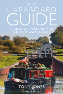 The Liveaboard Guide : Living Afloat on the Inland Waterways, Paperback / softback Book
