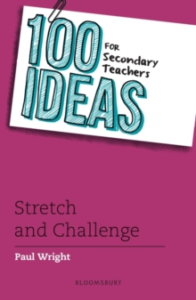 100 Ideas for Secondary Teachers: Stretch and Challenge, Paperback / softback Book