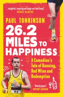 26.2 Miles to Happiness : A Comedian's Tale of Running, Red Wine and Redemption, Hardback Book