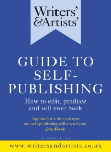 Writers' & Artists' Guide to Self-Publishing : How to edit, produce and sell your book, EPUB eBook