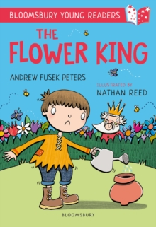 The Flower King: A Bloomsbury Young Reader : Gold Book Band, EPUB eBook