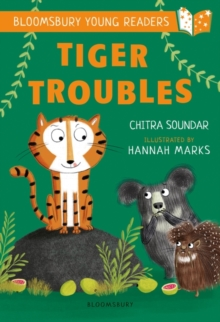 Tiger Troubles: A Bloomsbury Young Reader : White Book Band, Paperback / softback Book