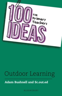 100 Ideas for Primary Teachers: Outdoor Learning, Paperback / softback Book