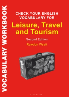 Check Your English Vocabulary for Leisure, Travel and Tourism : All You Need to Improve Your Vocabulary, Paperback / softback Book