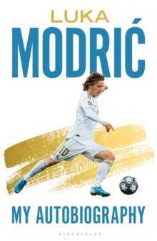 Luka Modric : Official Autobiography, Hardback Book