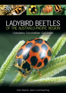 Ladybird Beetles of the Australo-Pacific Region : Coleoptera: Coccinellidae: Coccinellini, Hardback Book
