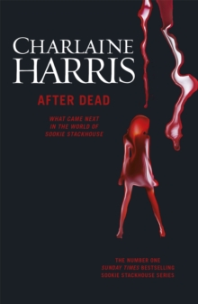 After Dead : What Came Next in the World of Sookie Stackhouse, Paperback Book