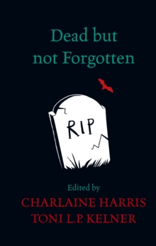 Dead But Not Forgotten : Stories from the World of Sookie Stackhouse, EPUB eBook