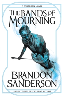 The Bands of Mourning : A Mistborn Novel, Paperback / softback Book