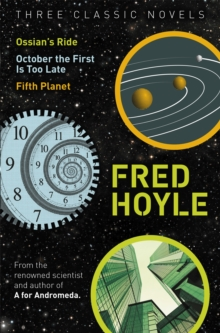 Three Classic Novels : Ossian's Ride, October the First Is Too Late, Fifth Planet, Paperback Book