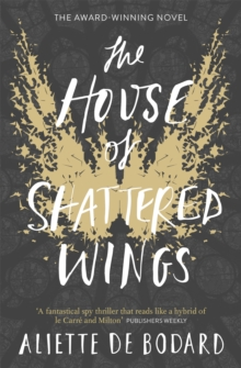 The House of Shattered Wings, Paperback / softback Book