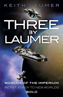 Three by Laumer : Worlds of the Imperium, Retief: Envoy to New Worlds, Bolo, Paperback Book