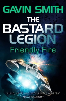 The Bastard Legion: Friendly Fire : Book 2, Paperback / softback Book
