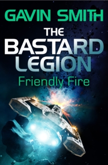 The Bastard Legion: Friendly Fire : Book 2, EPUB eBook