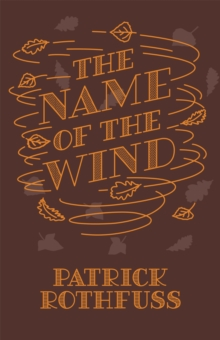 The Name of the Wind : 10th Anniversary Hardback Edition, Hardback Book