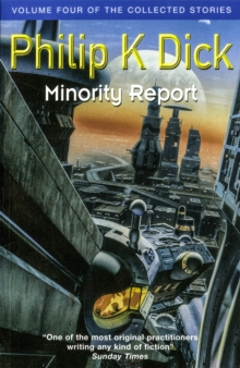 Minority Report : Volume Four of the Collected Stories, Paperback Book