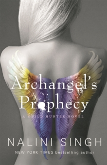 Archangel's Prophecy : Guild Hunter Book 11, Paperback / softback Book