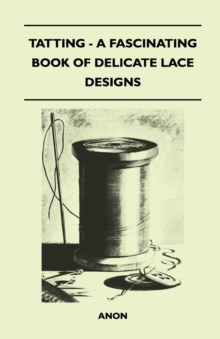 Tatting - A Fascinating Book of Delicate Lace Designs, EPUB eBook
