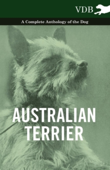 Australian Terrier - A Complete Anthology of the Dog, EPUB eBook